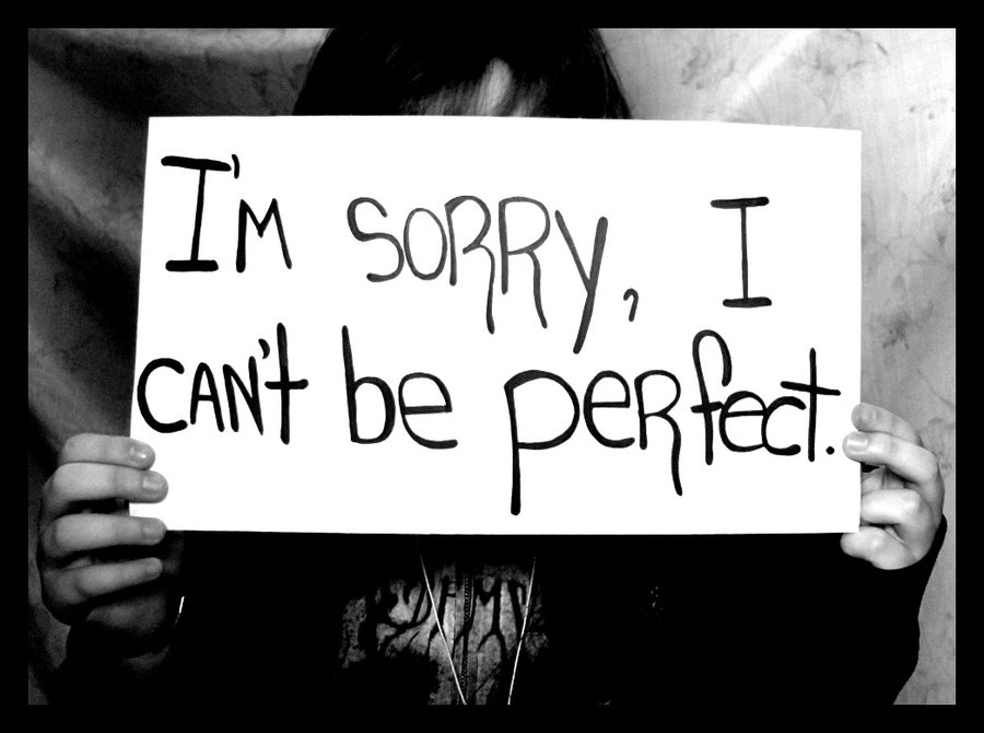 Sorry-i-cant-be-perfect